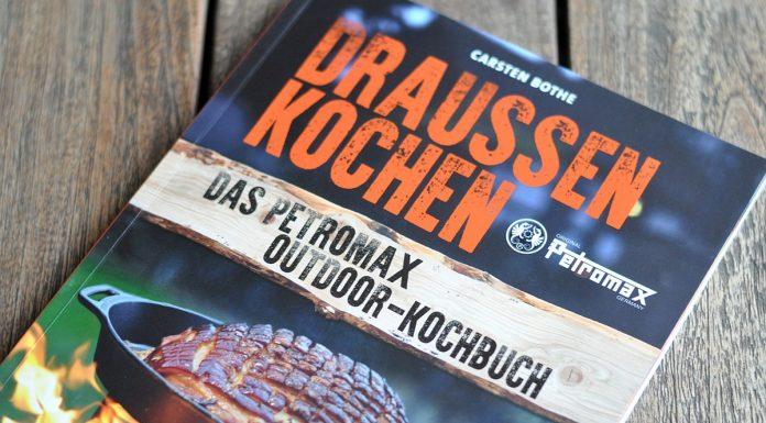 Draussen Kochen Das Petromax Outdoor-Kochbuch
