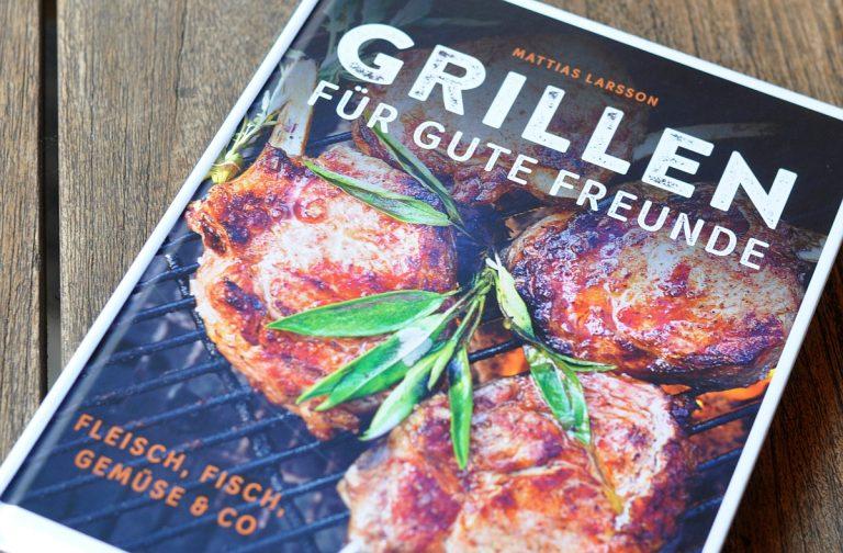 Buchrezension: Grillen für gute Freunde von Mattias Larsson